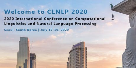 2020 International Conference on Computational Linguistics and Natural Language Processing (CLNLP 2020) tickets