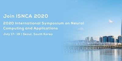 2020 International Symposium on Neural Computing and Applications (ISNCA 2020)