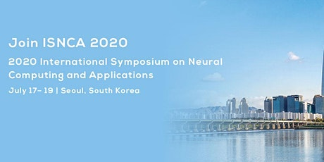 2020 International Symposium on Neural Computing and Applications (ISNCA 2020) tickets
