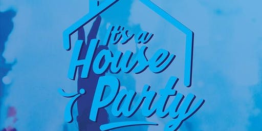 It's a House Party // Under 18