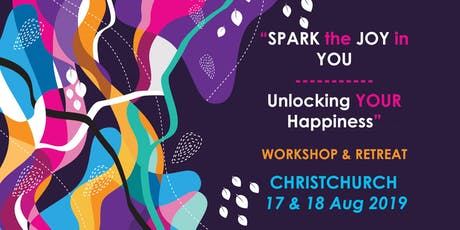 """Spark the Joy in You - Unlocking your Happiness"" Christchurch Workshop tickets"