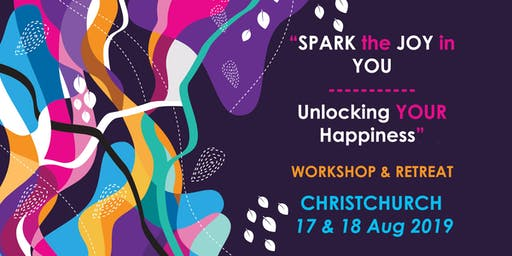 """Spark the Joy in You - Unlocking your Happiness"" Christchurch Workshop"