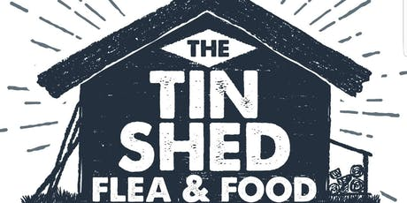 The Tin Shed Flea & Food tickets