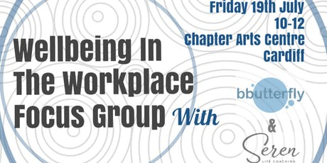 Employer /Employee Focus Group - Well-being in the Workplace tickets
