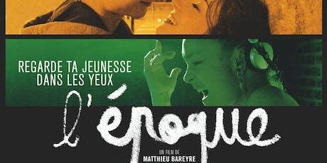 Q&A with Cast & Crew! ; 'L'Époque' w/ Eng. Subs x Serve the City Paris billets