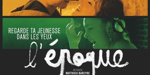 Q&A with Cast & Crew! ; 'L'Époque'­­­ w/ Eng. Subs x Serve the City Paris