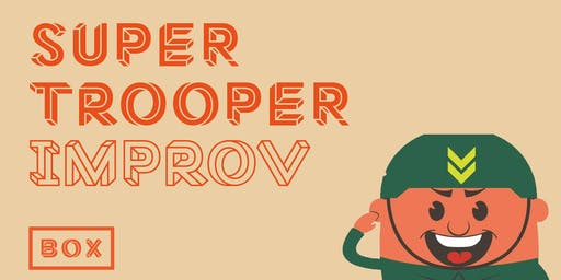 Super Trooper Improv (STI) comedy night (July)
