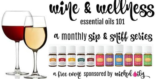 Wine & Wellness: Essential Oils 101