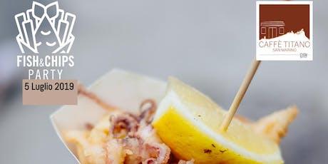 Fish & Chips Party - E...state al Caffé Titano biglietti