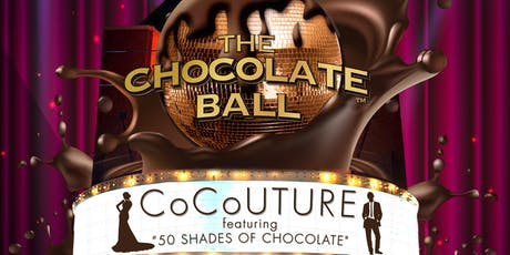 "THE 2019 CHOCOLATE BALL: ""COCOUTURE"" 50 Shades of Chocolate (Toronto) tickets"