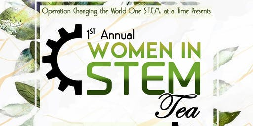 OPERATION  ONE STEM AT A TIME'S FIRST ANNUAL WOMEN IN STEM TEA
