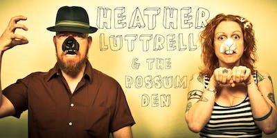 Heather Luttrell and the Possum Den