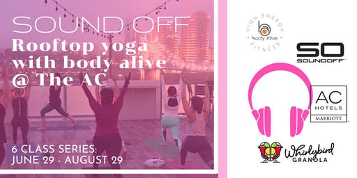 Sound Off Rooftop Yoga with Body Alive at The AC, 6 Class Series