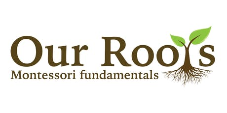 Our Roots: Montessori fundamentals (MAT 2019 Conference) tickets