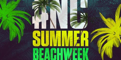 NC SUMMER BEACH WEEK ( FOR THE CULTURE ! )