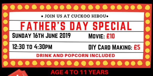 Father's day Family Fun at Cuckoo Hibou . Age 4 to