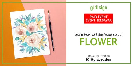 Learn How To Make Flower Watercolour Painting (TIDAK GRATIS) tickets