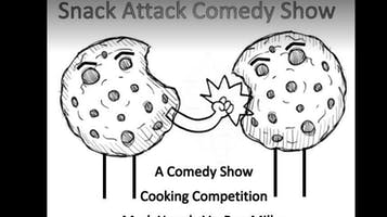 """""""Snack Attack Comedy Show"""""""