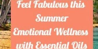 Feel Fabulous This Summer Supporting Emotional Wellness with Essential Oils