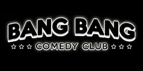 Bang Bang Comedy Club (DERNIERE) billets