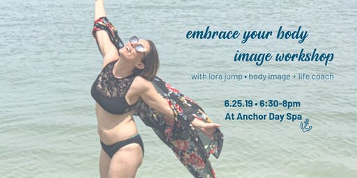 embrace your body image workshop