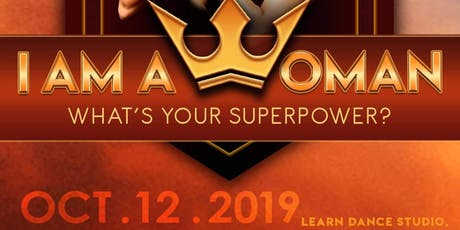 I'm A Woman, What's Your Superpower?: A Women Empowerment Experience tickets