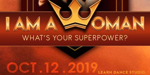 I'm A Woman, What's Your Superpower?: A Women Empowerment Experience