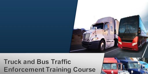 Truck and Bus Traffic Enforcement Training