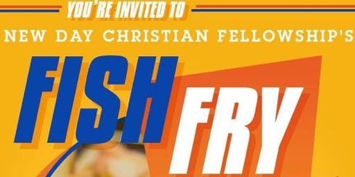 New Day Christian Fellowship Fish Fry