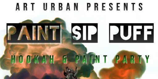 Paint Sip & Puff I Hookah + Paint Party