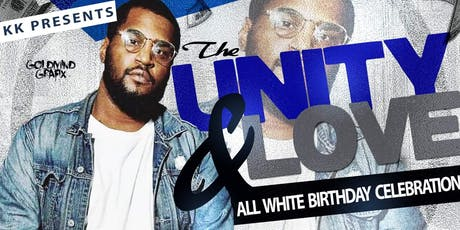 KK'S UNITY AND LOVE ALL WHITE BIRTHDAY CELEBRATION tickets