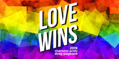2019 Charlotte Pride Drag Pageant tickets
