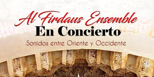 Al Firdaus Ensemble.  Festival Internacional de Música y Danza Granada FEX