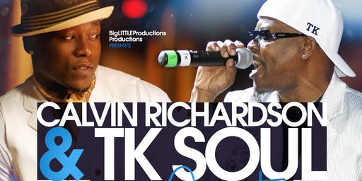 CALVIN RICHARDSON & TK SOUL Live in Concert Hosted by Comedian JJ Williamson
