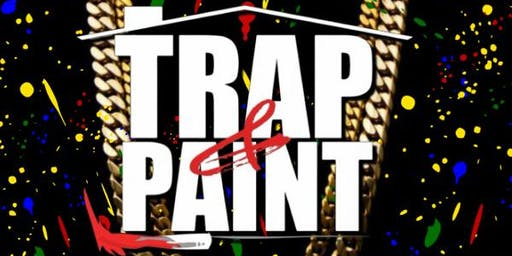 "Trap N Paint ""DAY"" Party! Yaaassss!"