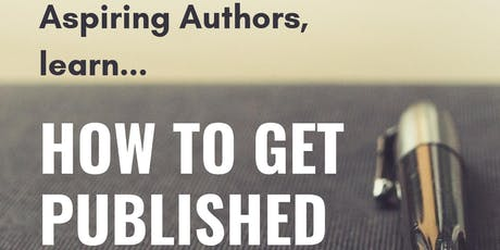 Aspiring Authors, Learn... How To Get Published tickets