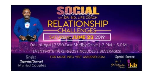 Social Saturdays with Dr. Sid, Life Coach presenting RELATIONSHIP CHALLENGES