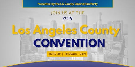 Libertarian Party of Los Angeles County Convention tickets