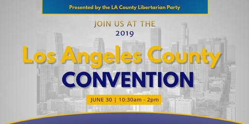 Libertarian Party of Los Angeles County Convention