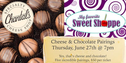 Cheese & Chocolate Pairing with My Favorite Sweet Shoppe