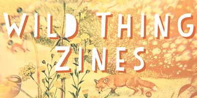 WILD THING ZINES | 3 Class Series For 7-9 Year Olds