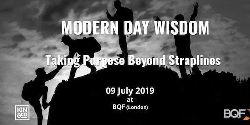 Modern Day Wisdom: Taking Purpose Beyond Straplines