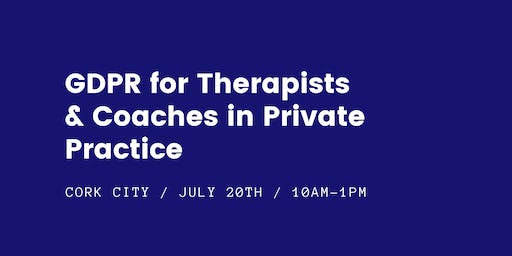 GDPR for Therapists & Coaches in Private Practice