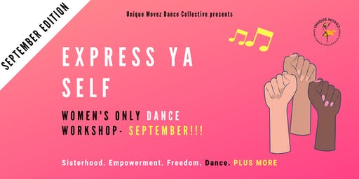 EXPRESS YA SELF: Women's Only Dance Workshop IS BACK!!!!