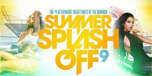 TODAY at 6pm!!  SummerSplashOff 9 After Work Yacht...