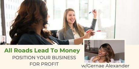 All Roads Lead To Money: Position Your Business For Profit tickets