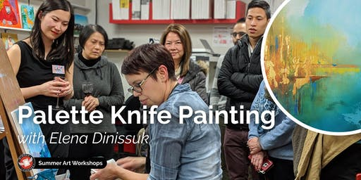 Palette Knife Painting Workshop with Elena Dinissuk