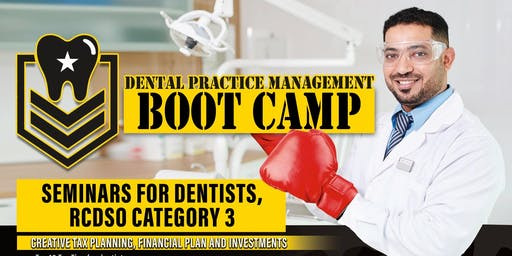 Dental Tax and Legal Management-BOOTCAMP-RCDSO CE Credits-Monday September 16, 2019