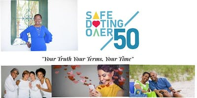 """""""Safe Dating For Single Women Over 50; """"Your Truth, Your Terms, Your Time"""""""