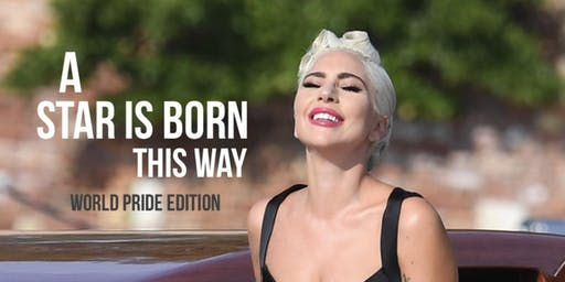 A Star Is Born This Way: World Pride Edition